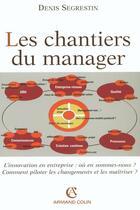 Couverture du livre « Les chantiers du manager » de Denis Segrestin aux éditions Armand Colin