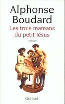 Couverture du livre « Les trois mamans du petit jesus » de Alphonse Boudard aux éditions Grasset Et Fasquelle