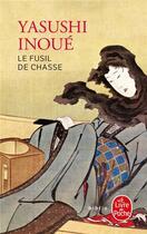Couverture du livre « Le fusil de chasse » de Yasushi Inoue aux éditions Lgf