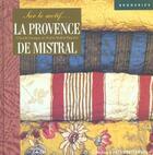 Couverture du livre « Provence De Mistral Sur Le Motif » de Claude Fauque aux éditions Solar