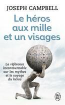 Couverture du livre « Le héros aux mille et un visages » de Joseph Campbell aux éditions J'ai Lu