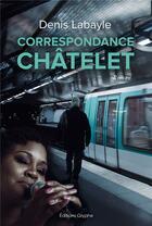 Couverture du livre « Correspondance Châtelet » de Denis Labayle aux éditions Glyphe