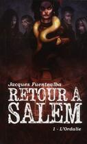 Couverture du livre « Retour à Salem t.1 ; l'Ordalie » de Jacques Fuentealba aux éditions Midgard