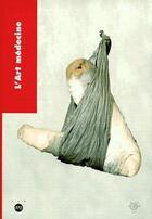 Couverture du livre « L'art de la médecine » de Collectif aux éditions Reunion Des Musees Nationaux