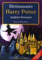 Couverture du livre « Dictionnaire Harry Potter » de Denis Bruchon aux éditions Editions Du Temps