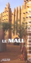 Couverture du livre « Le Mali » de Sennen Andriamirado et Guy Philippart De Foy aux éditions Jaguar