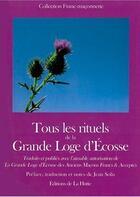 Couverture du livre « Tous les rituels de la grande loge d'Ecosse » de Jean Solis aux éditions La Hutte