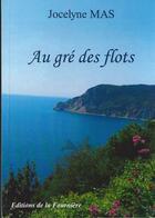 Couverture du livre « Au grè des flots » de Jocelyne Mas aux éditions Jocelyne Mas