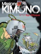 Couverture du livre « Missions Kimono T.12 ; top attaque » de Jean-Yves Brouard et Francis Nicole aux éditions Jyb Aventures