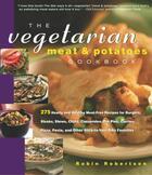Couverture du livre « The Vegetarian Meat & Potatoes Cookbook » de Robin Robertson aux éditions Harvard Common Press