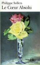 Couverture du livre « Le c ur absolu » de Philippe Sollers aux éditions Gallimard