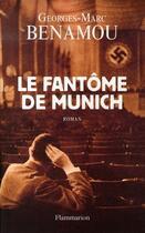 Couverture du livre « Le fantôme de munich » de Georges-Marc Benamou aux éditions Flammarion