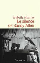 Couverture du livre « Le silence de Sandy Allen » de Isabelle Marrier aux éditions Flammarion