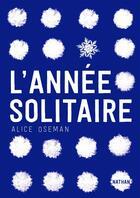 Couverture du livre « L'année solitaire » de Alice Oseman aux éditions Nathan
