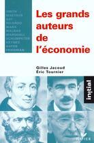 Couverture du livre « Les grands auteurs de l'économie » de Gilles Jacoub et Eric Tournier aux éditions Hatier