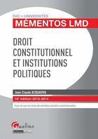 Couverture du livre « Mementos Lmd Droit Constitutionel Et Institutions Politiques, 16eme Edition » de Jean-Claude Acquaviva aux éditions Gualino