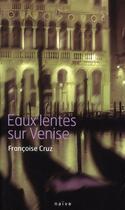 Couverture du livre « Eaux lentes sur Venise » de Francoise Cruz aux éditions Naive
