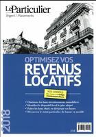 Couverture du livre « Optimisez vos revenus locatifs (édition 2018) » de Collectif Le Particulier aux éditions Le Particulier