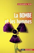 Couverture du livre « La bombe et les hommes » de Aleksandra Kroh aux éditions Belin