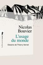 Couverture du livre « L'usage du monde » de Nicolas Bouvier et Thierry Vernet aux éditions La Decouverte