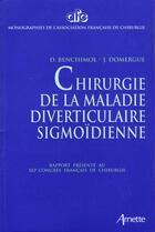 Couverture du livre « Chirurgie De La Maladie Diverticulaire Sigmoidienne » de Benchimol/Domer aux éditions Arnette