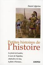 Couverture du livre « Petites histoires de l'Histoire » de Appriou Daniel aux éditions Acropole