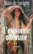 Couverture du livre « L'espionne ottomane t.1 ; yatagan » de Alain De Savigny aux éditions Koutoubia