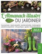 Couverture du livre « L'almanach illustré du jardinier 2021 » de Jean-Paul Imbault aux éditions Editions Sutton