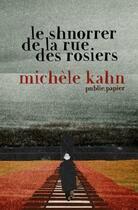 Couverture du livre « Le shnorrer de la rue des rosiers » de Michele Kahn aux éditions Publie.net