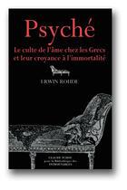 Couverture du livre « Psyche ; le culte de l'ame chez les grecs et leur croyance a l'immortalite » de Erwin Rodhe aux éditions Bibliotheque Des Introuvables
