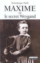 Couverture du livre « Maxime ou le secret du Weygand » de Dominique Paoli aux éditions Editions Racine