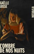 Couverture du livre « L'ombre de nos nuits » de Gaelle Josse aux éditions Noir Sur Blanc