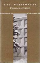Couverture du livre « Flaine, la création » de Eric Boissonnas aux éditions Editions Du Linteau