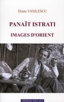 Couverture du livre « Panaït Istrati, images d'orient » de Diane Vasilescu aux éditions Vaillant Editions