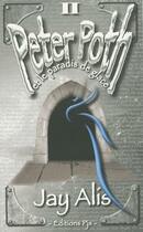 Couverture du livre « Peter Poth Et Le Paradis De Glace (Tome Ii) » de Jay Alis aux éditions Pjs