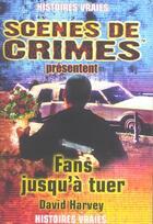 Couverture du livre « Fans Jusqu'A Tuer N.4 » de Harvey D aux éditions Scenes De Crime