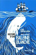 Couverture du livre « Histoire d'une baleine blanche » de Joelle Jolivet et Luis Sepulveda aux éditions Metailie