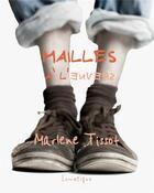 Couverture du livre « Mailles à l'envers » de Marlene Tissot aux éditions Lunatique