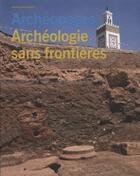 Couverture du livre « ARCHEOPAGES ; archéologie sans frontières (janvier 2011) » de Inrap aux éditions Inrap