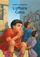 Couverture du livre « L'affaire Caïus » de Henry Winterfeld aux éditions Hachette Jeunesse