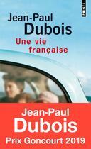 Couverture du livre « Une vie française » de Jean-Paul Dubois aux éditions Points