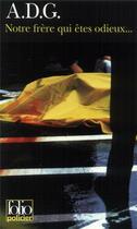Couverture du livre « Notre frere qui etes odieux » de A.D.G. aux éditions Gallimard
