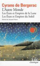 Couverture du livre « Les Etats et Empires de la lune ; les Etats et Empires du soleil » de Savinien De Cyrano De Bergerac aux éditions Folio