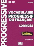 Couverture du livre « FLE ; vocabulaire progressif du français ; B2 C1.1 ; avancé ; corrigés (3e édition) » de Collectif aux éditions Cle International