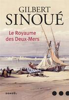 Couverture du livre « Le royaume des Deux-Mers » de Gilbert Sinoue aux éditions Denoel