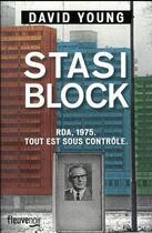 Couverture du livre « Stasi block ; RDA, 1975 ; tout est sous contrôle » de David Young aux éditions Fleuve Noir