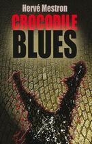 Couverture du livre « Crocodile blues » de Herve Mestron aux éditions Lokomodo