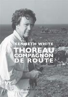 Couverture du livre « Thoreau, compagnon de route » de Kenneth White aux éditions Le Mot Et Le Reste