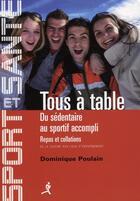 Couverture du livre « Tous A Table Du Sedentaire Au Sportif Accompli » de Dominique Poulain aux éditions Chiron