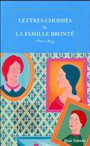 Couverture du livre « Lettres choisies de la famille Bronté ; 1821-1855 » de Collectif aux éditions Table Ronde